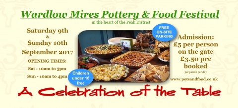 6th Wardlow Mires Pottery and Food Festival, Saturday 9th and Sunday 10th September, 2017
