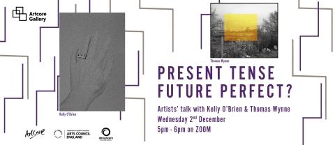 Artcore Exhibition Launch - Present Tense Future Perfect?